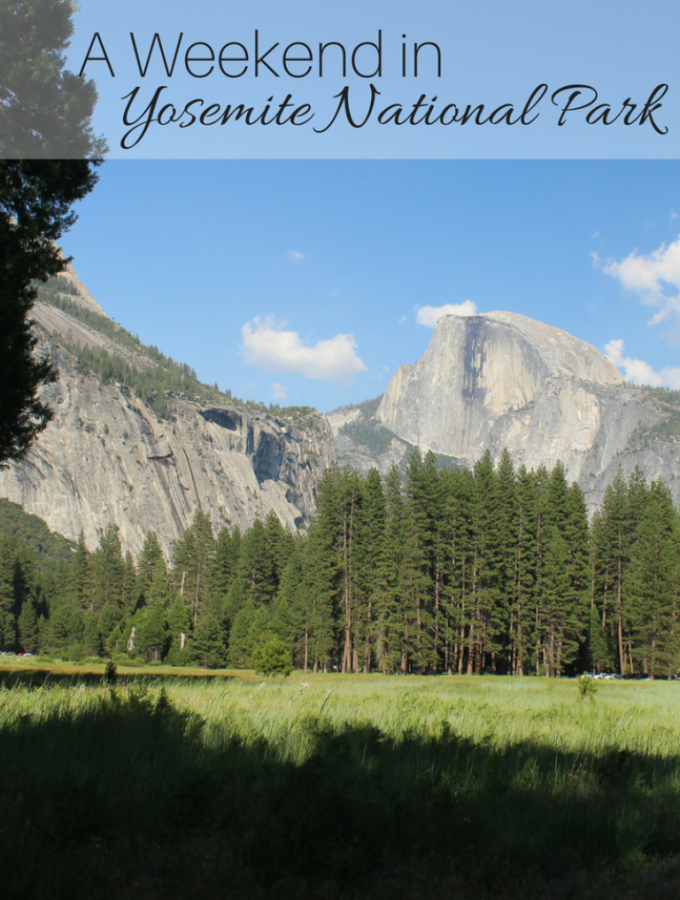 A Weekend in Yosemite National Park